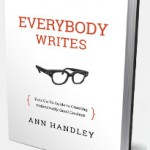 Everybody Writes: My Podcast with Ann Handley