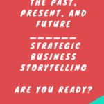 Strategic Business Storytelling