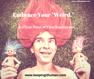 Embrace Your Weird