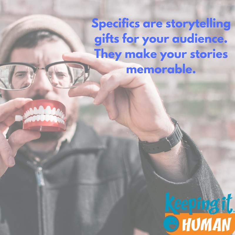 Storytelling Loves Specifics