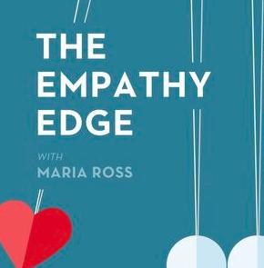 The Empathy Edge: Kathy talks with Maria Ross